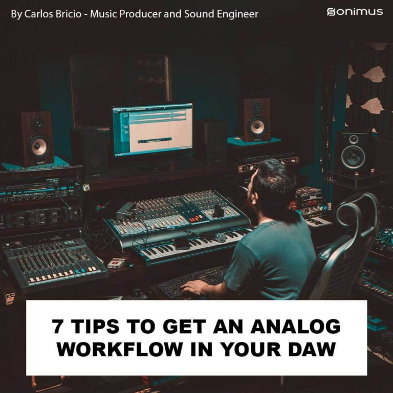 7 TIPS TO GET AN ANALOG WORKFLOW IN YOUR DAW