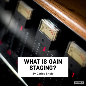 Gain Staging